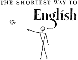 THE SHORTEST WAY TO English